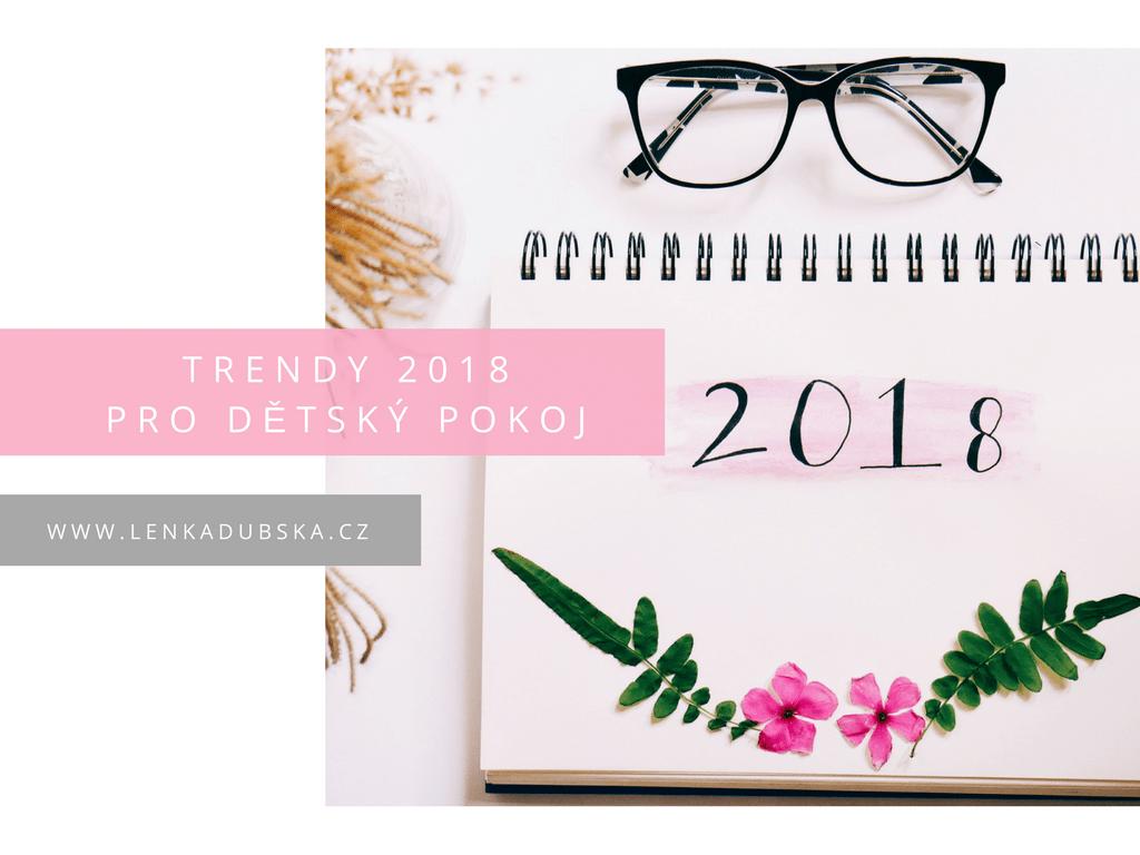 TRENDY 2018 PRO DĚTSKÝ POKOJ
