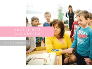 když je dítě designérem